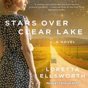 Stars Over Clear Lake: A Novel Audiobook, by Loretta Ellsworth