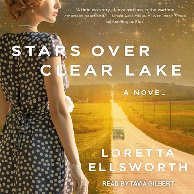 Stars Over Clear Lake: A Novel Audiobook, by Loretta Ellsworth