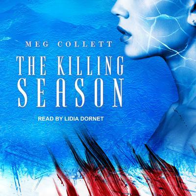 The Killing Season  Audiobook, by Meg Collett