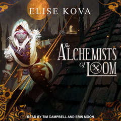 The Alchemists of Loom  Audiobook, by Elise Kova