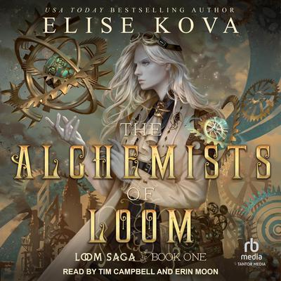 The Alchemists of Loom  Audiobook, by Elise Kova