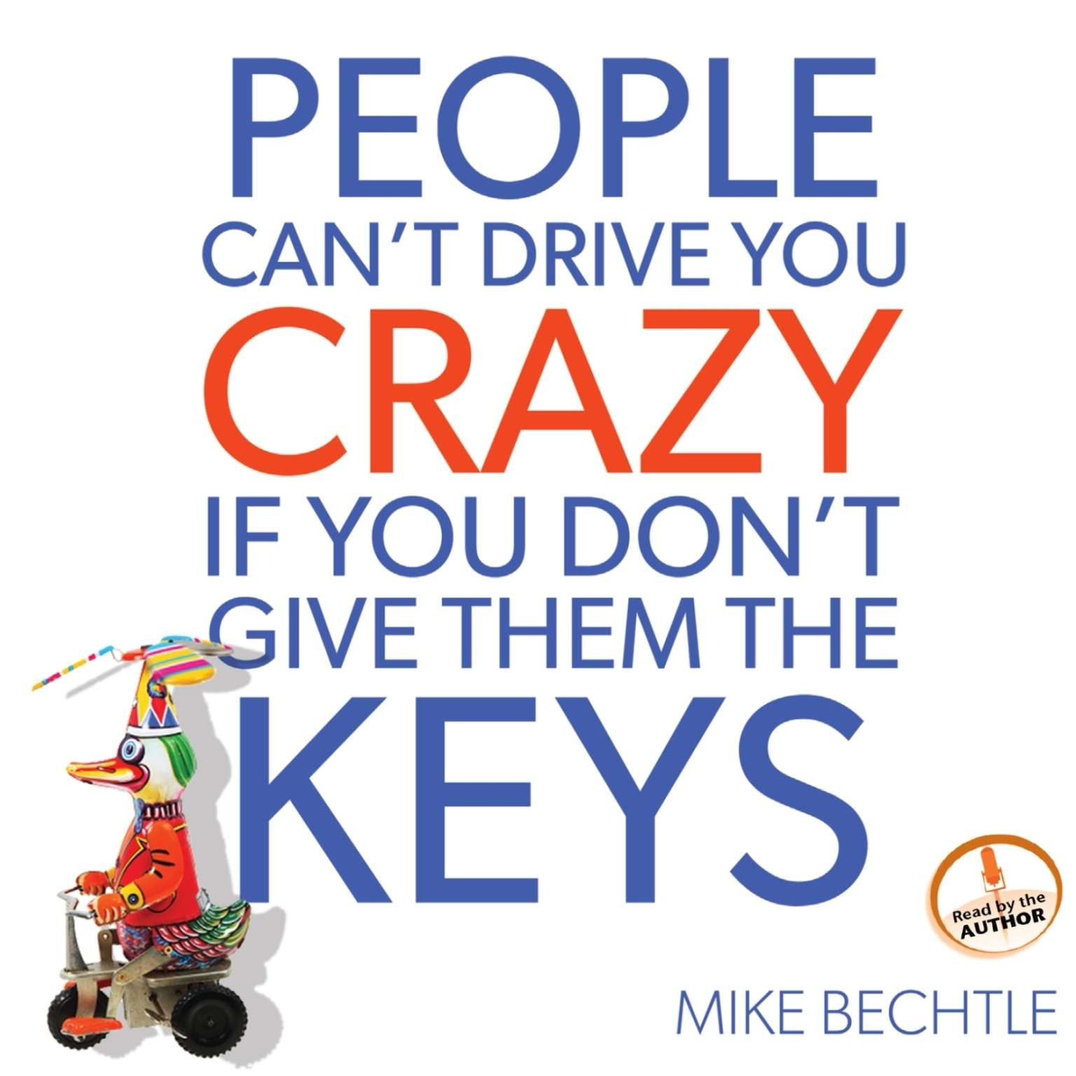 Printable People Can't Drive You Crazy if You Don't Give Them the Keys Audiobook Cover Art