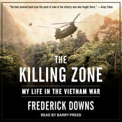 The Killing Zone: My Life in the Vietnam War Audiobook, by Frederick Downs