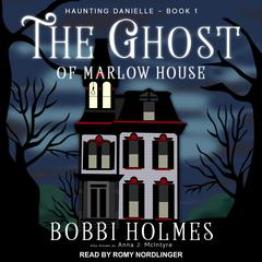 The Ghost of Marlow House Audiobook, by Anna J. McIntyre, Bobbi Holmes