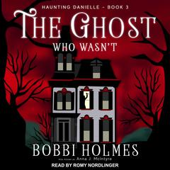 The Ghost Who Wasnt  Audiobook, by Bobbi Holmes