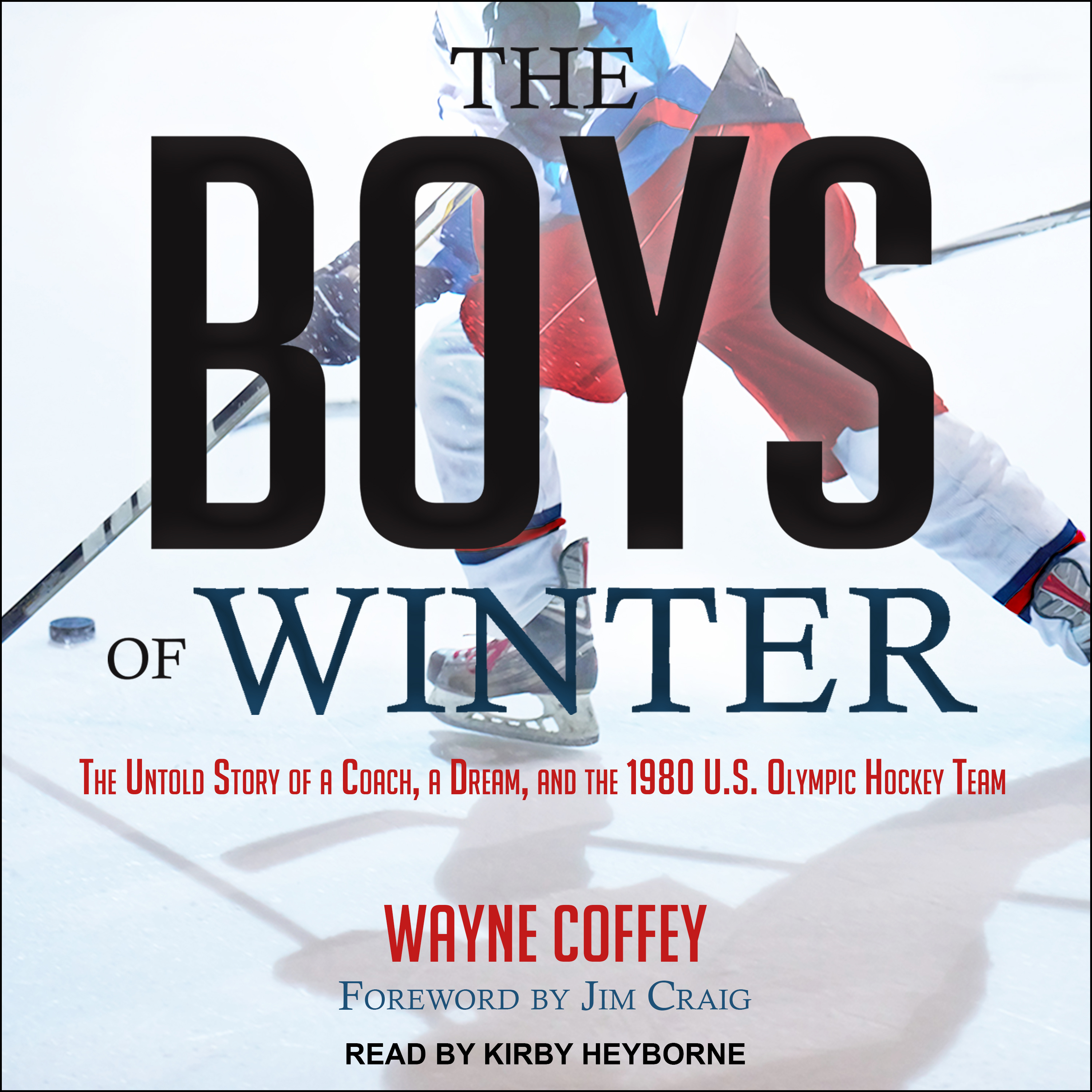 Printable The Boys of Winter: The Untold Story of a Coach, a Dream, and the 1980 U.S. Olympic Hockey Team Audiobook Cover Art