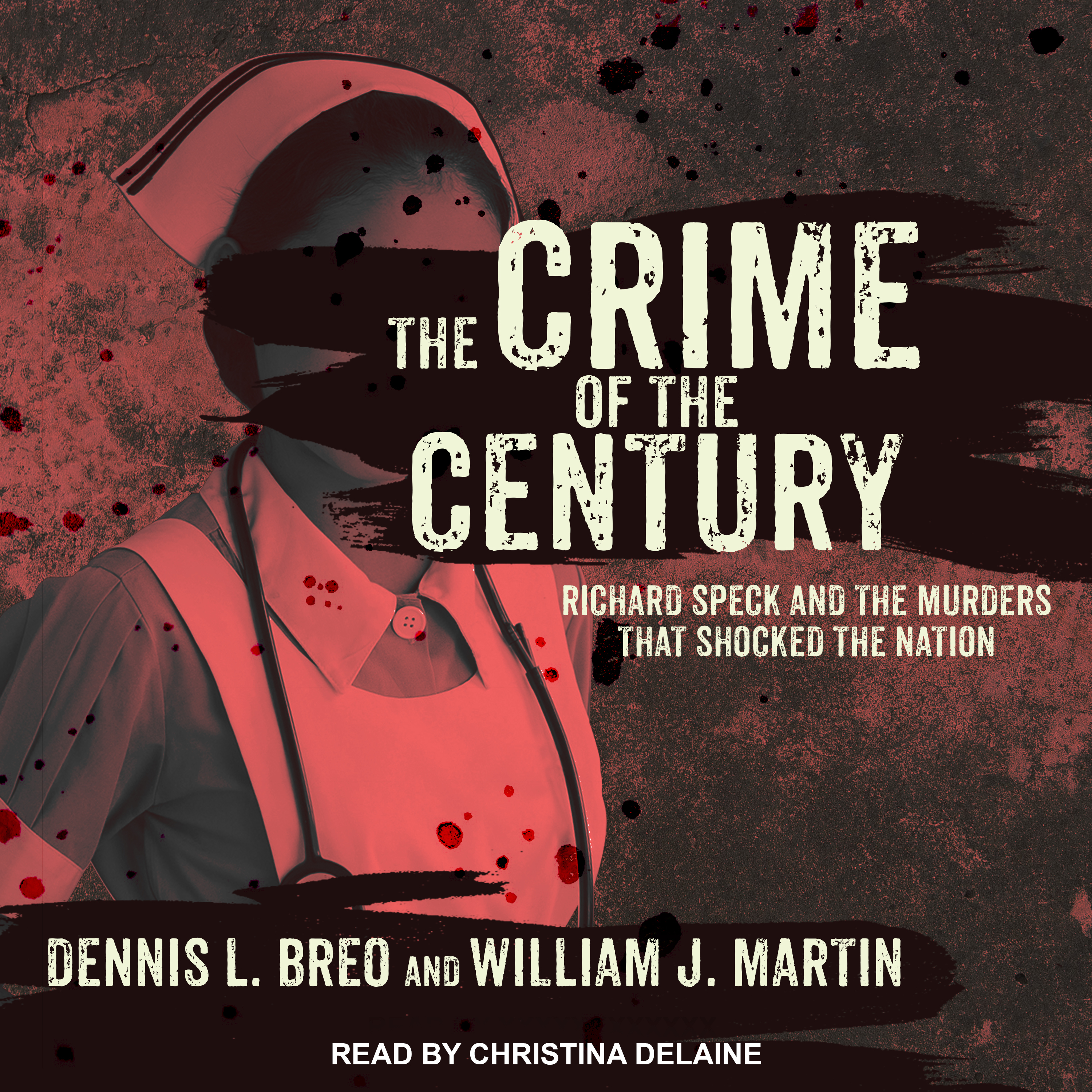 Printable The Crime of the Century: Richard Speck and the Murders That Shocked a Nation Audiobook Cover Art