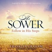 The Sower: Follow in His Steps Audiobook, by Franklin Graham