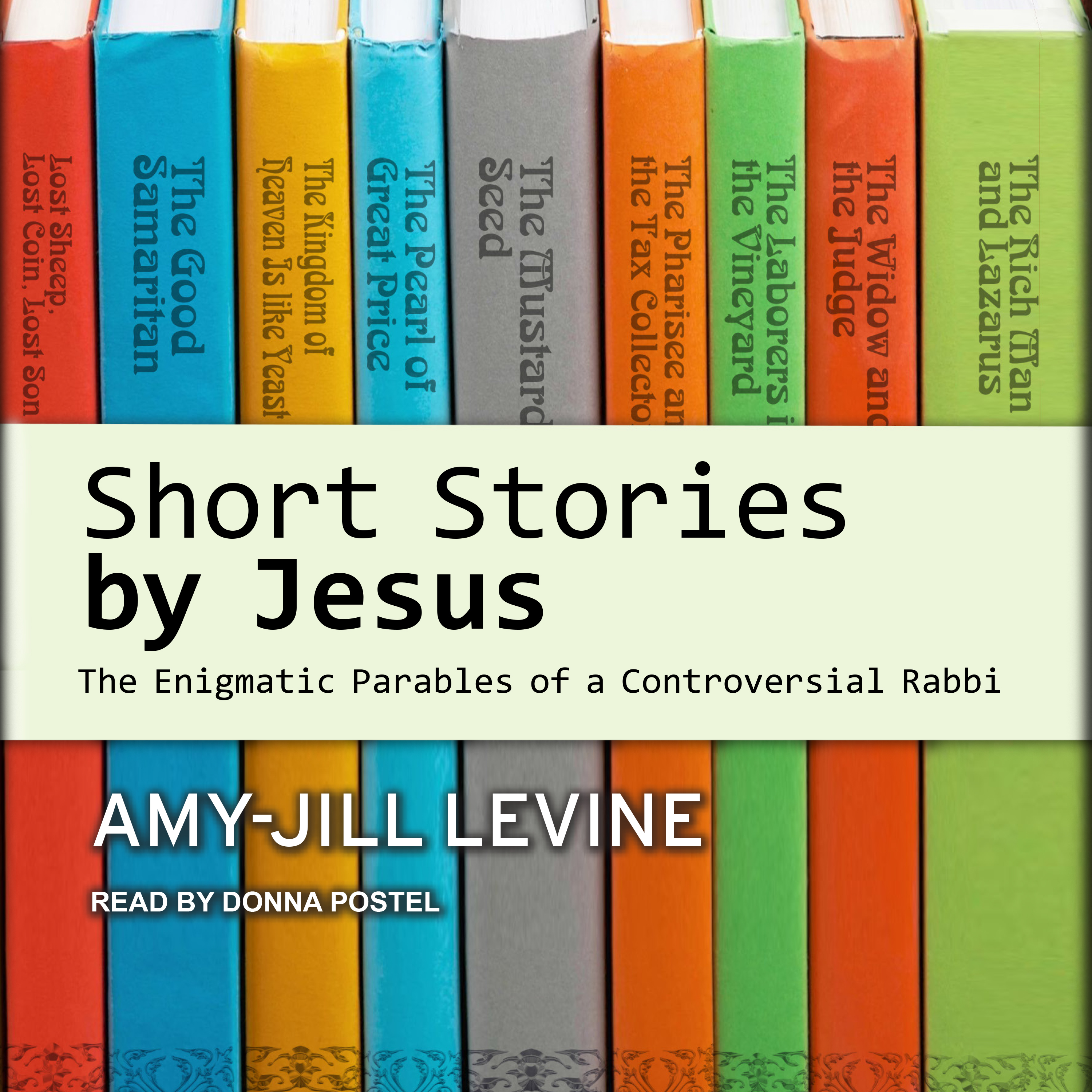Printable Short Stories by Jesus: The Enigmatic Parables of a Controversial Rabbi Audiobook Cover Art
