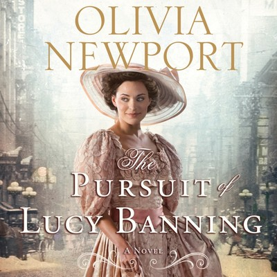 The Pursuit of Lucy Banning: A Novel Audiobook, by Olivia Newport