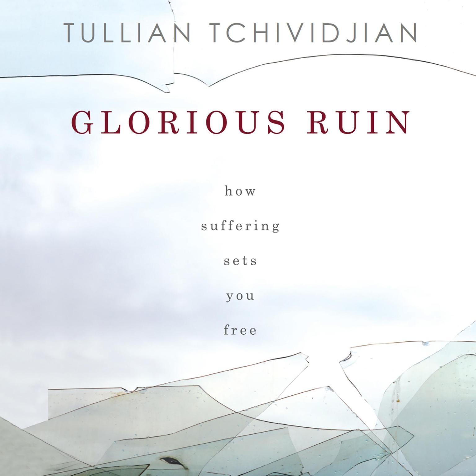Printable Glorious Ruin: How Suffering Sets You Free Audiobook Cover Art