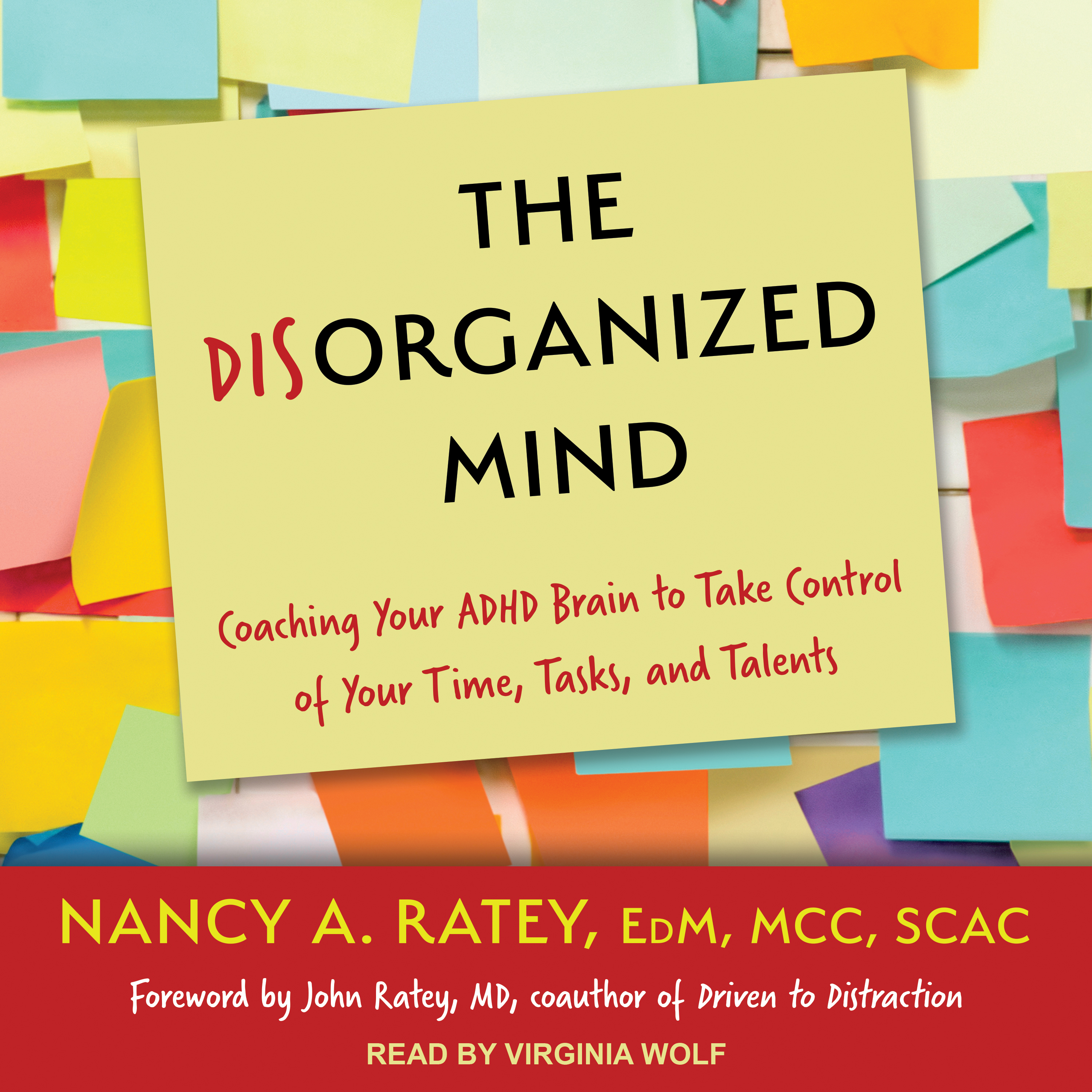 Printable The Disorganized Mind: Coaching Your ADHD Brain to Take Control of Your Time, Tasks, and Talents Audiobook Cover Art