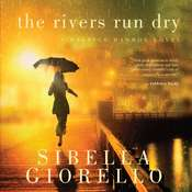 The Rivers Run Dry Audiobook, by Sibella Giorello