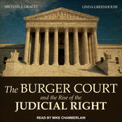 The Burger Court and the Rise of the Judicial Right Audiobook, by Michael J. Graetz, Linda Greenhouse