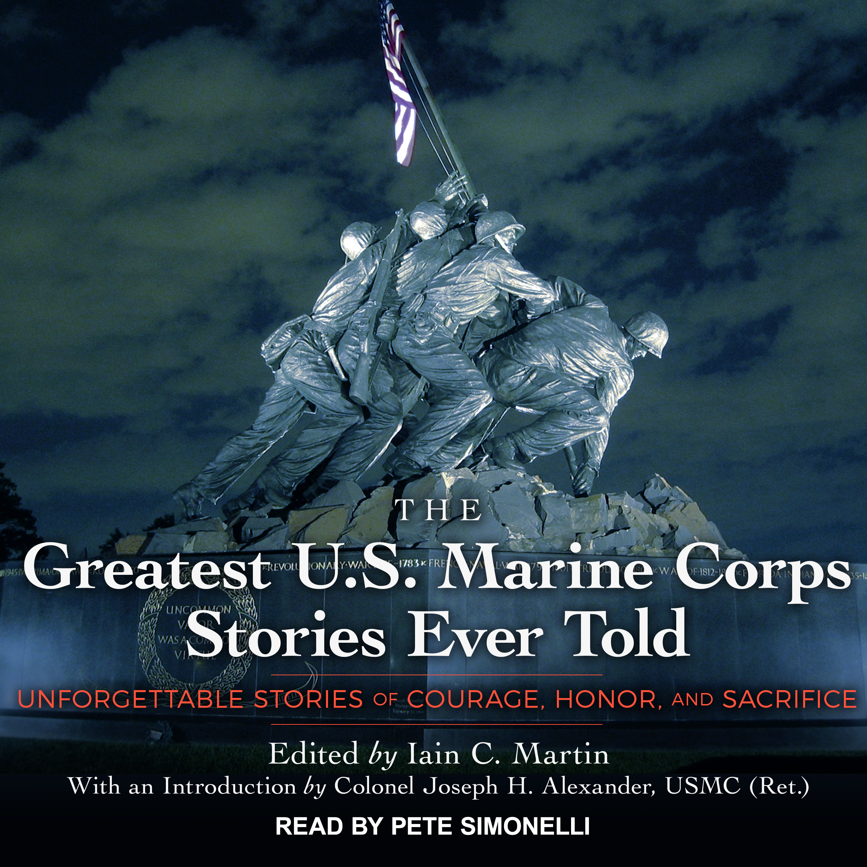 Printable The Greatest U.S. Marine Corps Stories Ever Told: Unforgettable Stories Of Courage, Honor, And Sacrifice Audiobook Cover Art