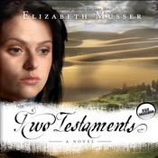 Two Testaments: A Novel Audiobook, by Elizabeth Musser