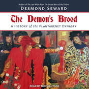 The Demon's Brood: A History of the Plantagenet Dynasty Audiobook, by Desmond Seward