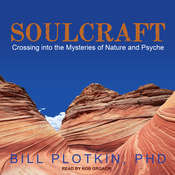 Soulcraft: Crossing into the Mysteries of Nature and Psyche Audiobook, by Bill Plotkin
