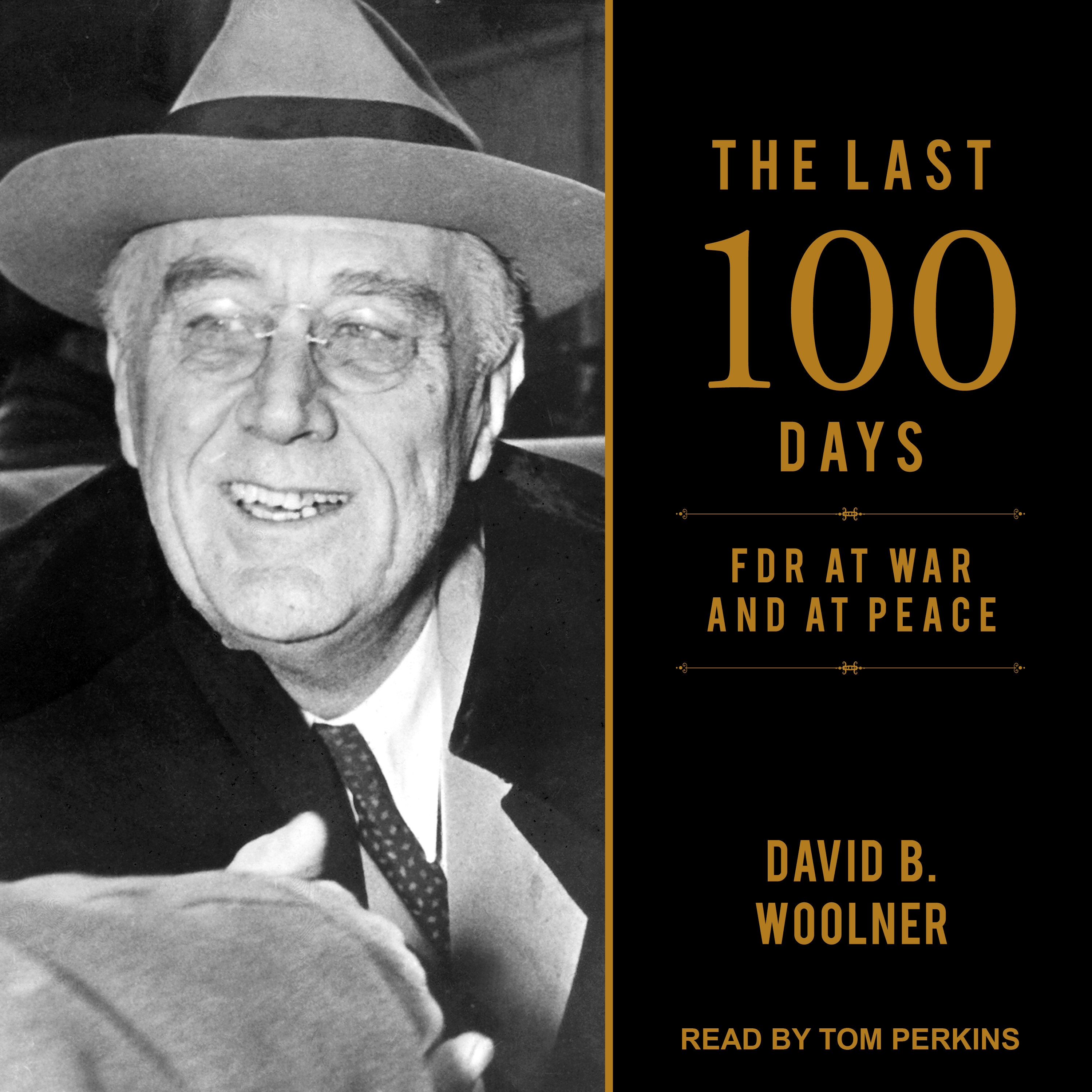 Printable The Last 100 Days: FDR at War and at Peace Audiobook Cover Art