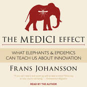The Medici Effect: What Elephants and Epidemics Can Teach Us About Innovation Audiobook, by Frans Johansson