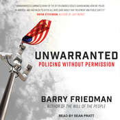 Unwarranted: Policing Without Permission Audiobook, by Barry Friedman