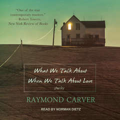 What We Talk About When We Talk About Love Audiobook, by Raymond Carver