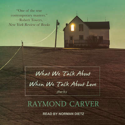 What We Talk About When We Talk About Love Audiobook, by