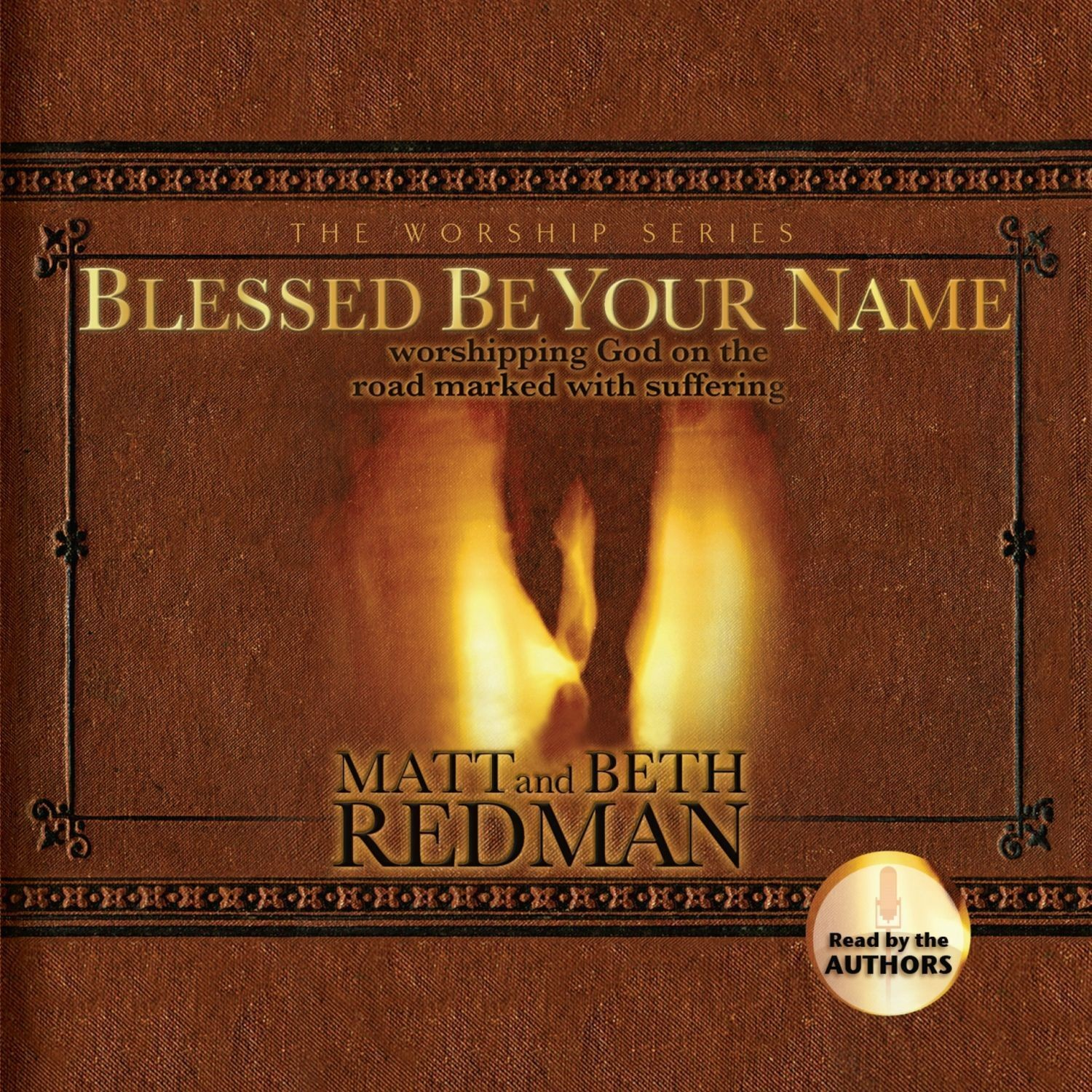 Printable Blessed Be Your Name: Worshiping God on the Road Marked with Suffering Audiobook Cover Art