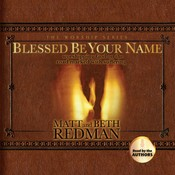 Blessed Be Your Name: Worshiping God on the Road Marked with Suffering, by Beth Redman, Matt Redman