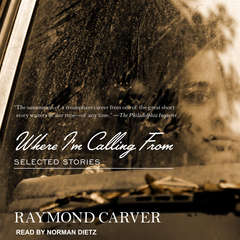 Where I'm Calling From: Selected Stories Audiobook, by Raymond Carver