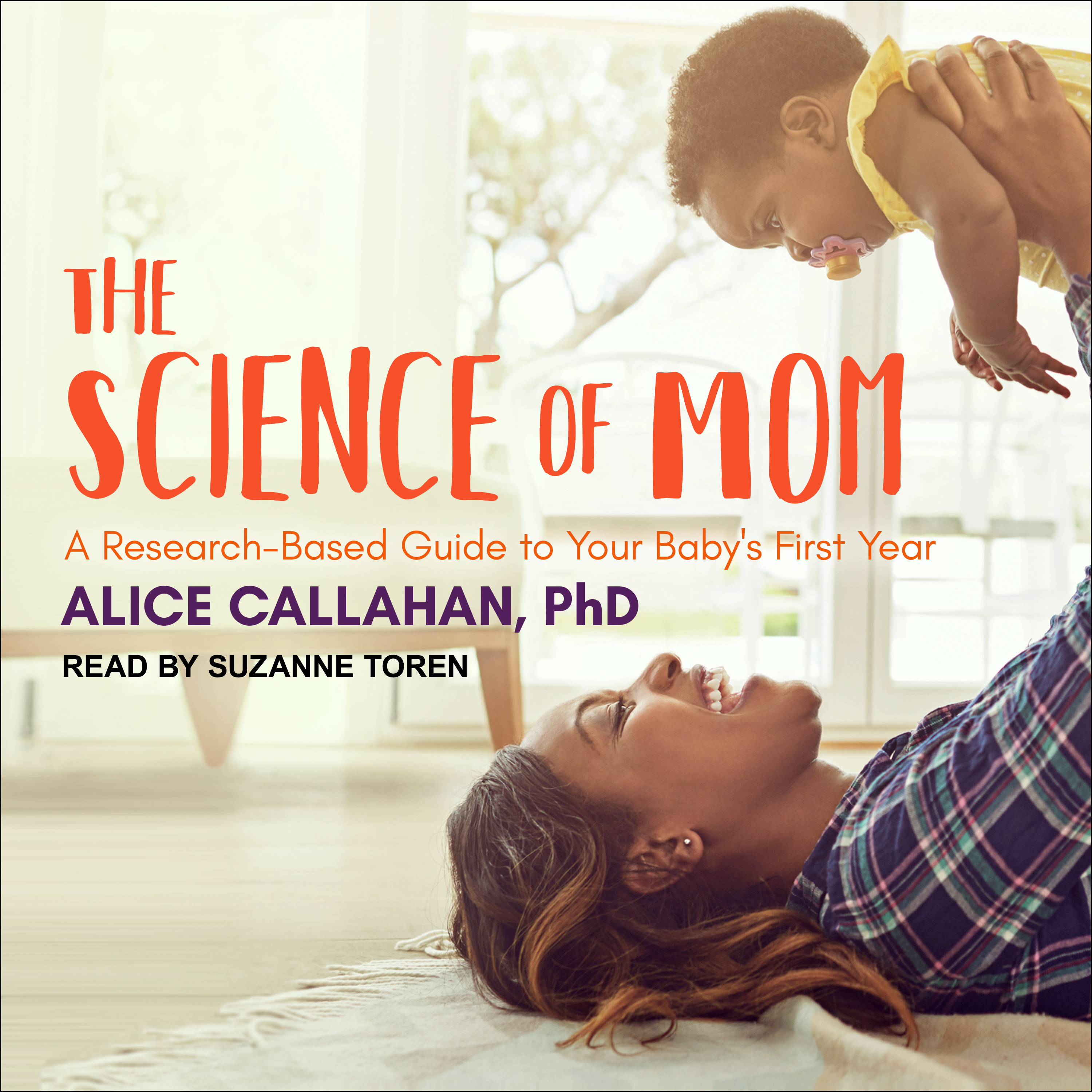 Printable The Science of Mom: A Research-Based Guide to Your Baby's First Year Audiobook Cover Art