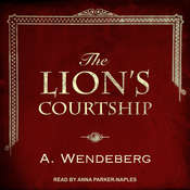 The Lions Courtship Audiobook, by Annelie Wendeberg