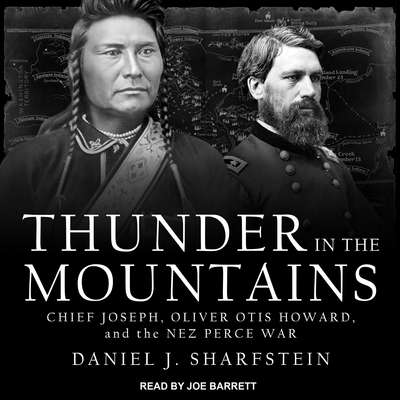 Thunder in the Mountains: Chief Joseph, Oliver Otis Howard, and the Nez Perce War Audiobook, by Daniel Sharfstein