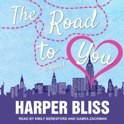 The Road to You: A Lesbian Romance Novel Audiobook, by Harper Bliss