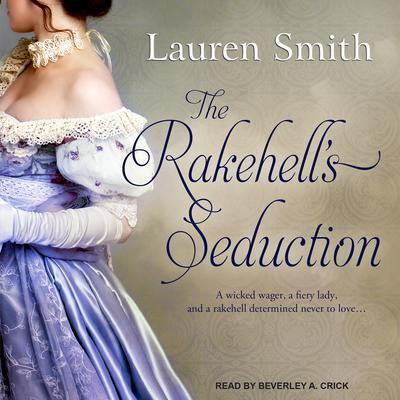 The Rakehell's Seduction Audiobook, by Lauren Smith