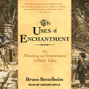 The Uses of Enchantment: The Meaning and Importance of Fairy Tales Audiobook, by Bruno Bettelheim