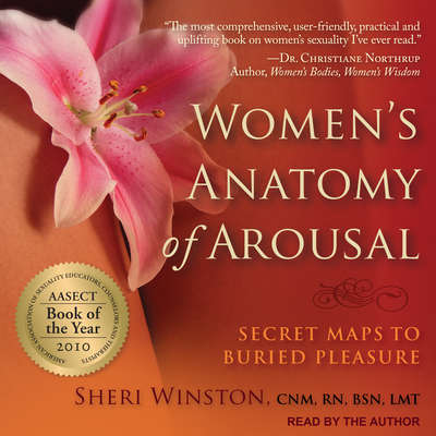 Womens Anatomy of Arousal: Secret Maps to Buried Pleasure Audiobook, by Sheri Winston