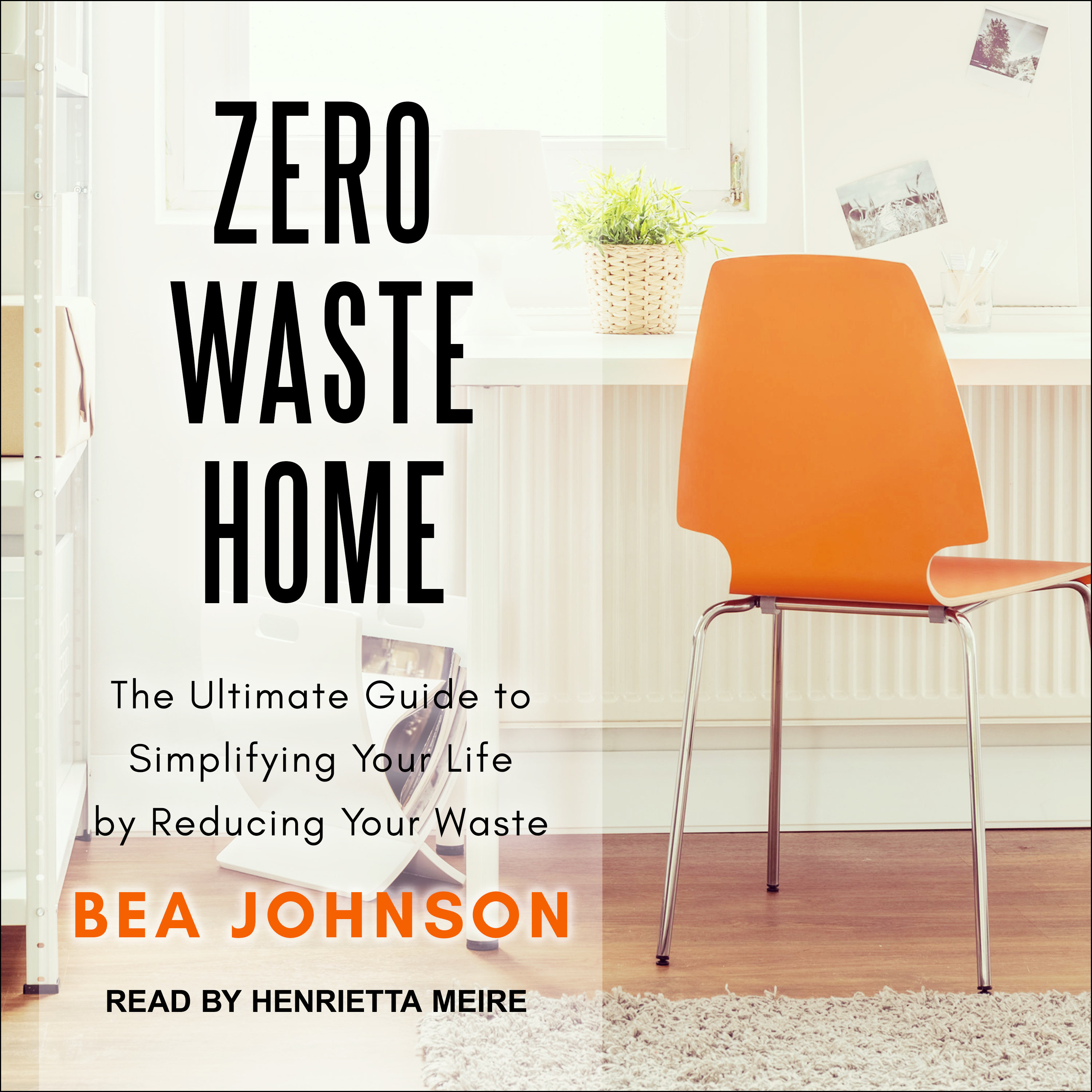 Printable Zero Waste Home: The Ultimate Guide to Simplifying Your Life by Reducing Your Waste Audiobook Cover Art