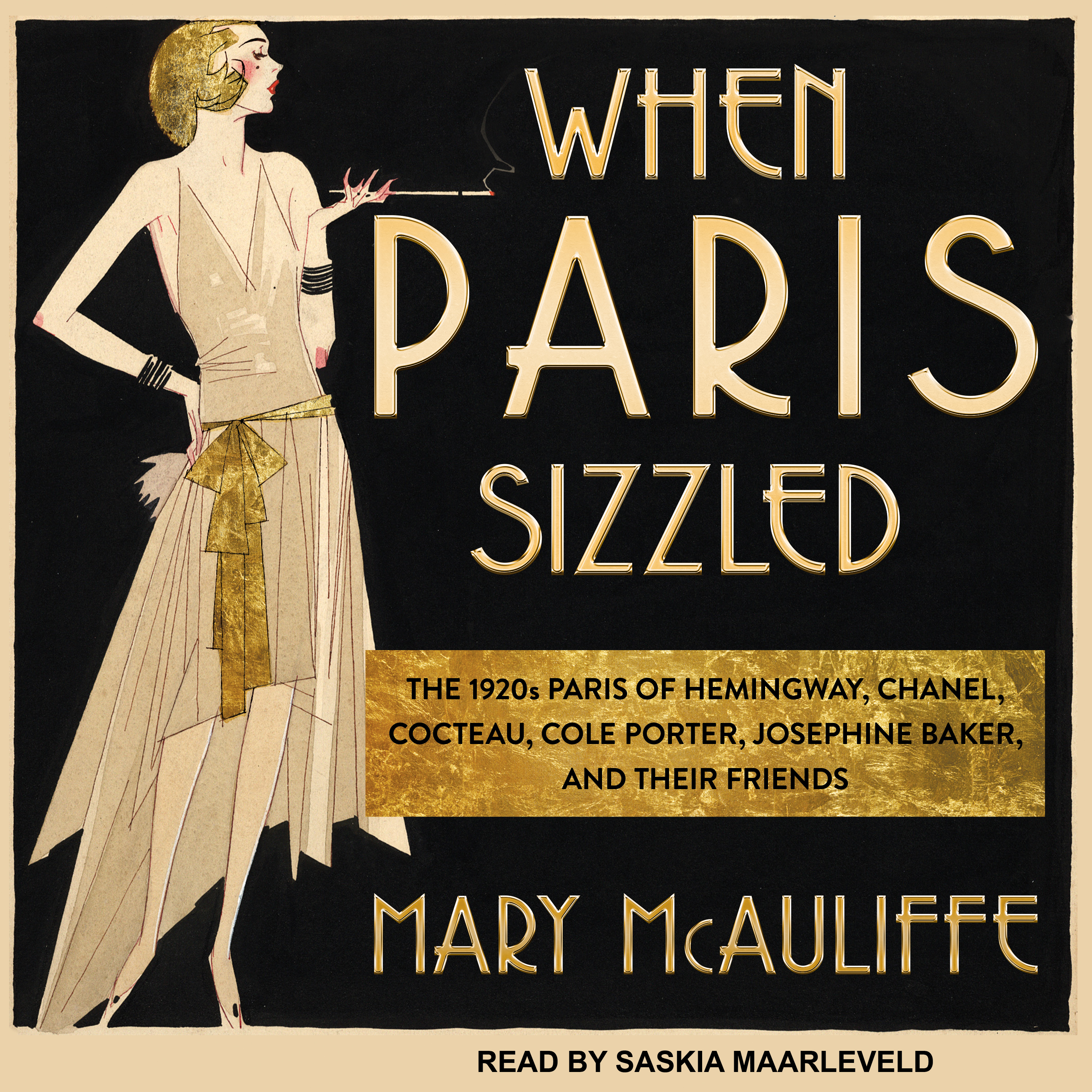 Printable When Paris Sizzled: The 1920s Paris of Hemingway, Chanel, Cocteau, Cole Porter, Josephine Baker, and Their Friends Audiobook Cover Art
