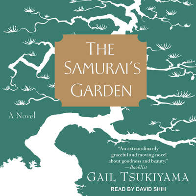 The Samurais Garden: A Novel Audiobook, by Gail Tsukiyama