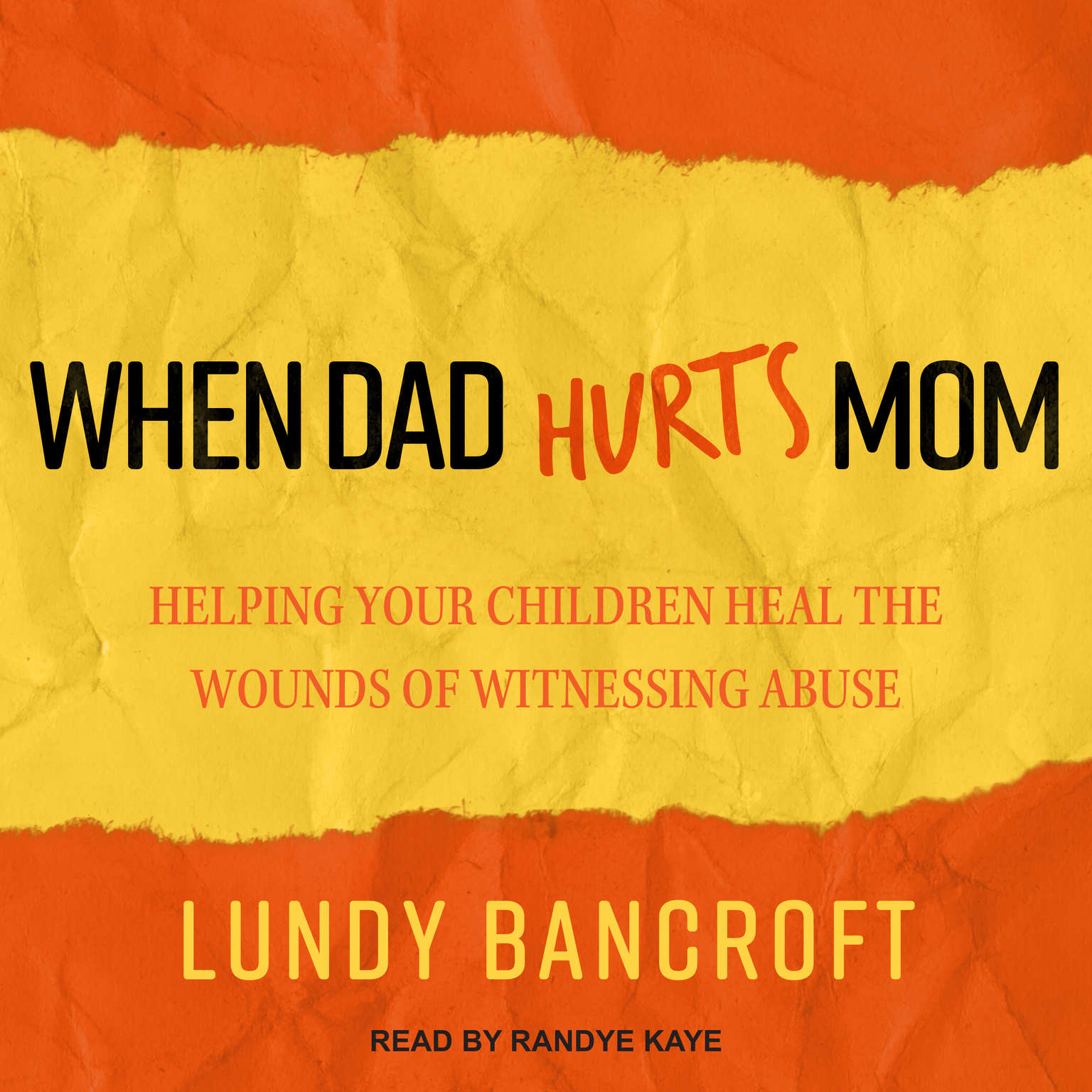 When Dad Hurts Mom: Helping Your Children Heal the Wounds of Witnessing Abuse Audiobook, by Lundy Bancroft