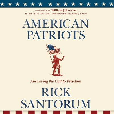 American Patriots: Answering the Call to Freedom Audiobook, by Rick Santorum