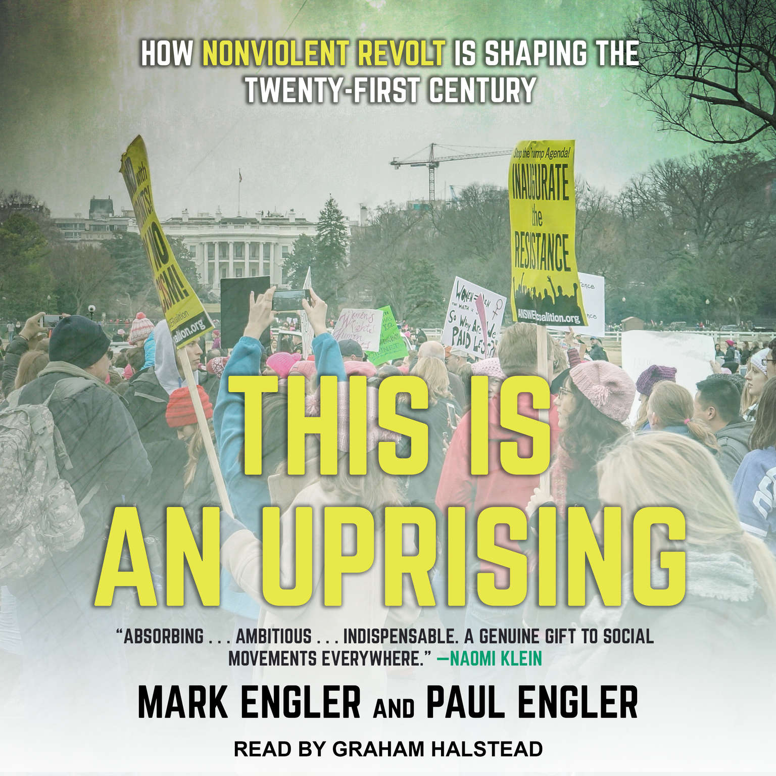 This Is an Uprising: How Nonviolent Revolt Is Shaping the Twenty-First Century Audiobook, by Mark Engler