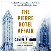 The Pierre Hotel Affair: How Eight Gentleman Thieves Orchestrated the Largest Jewel Heist in History Audiobook, by Nick Sacco, Daniel Simone