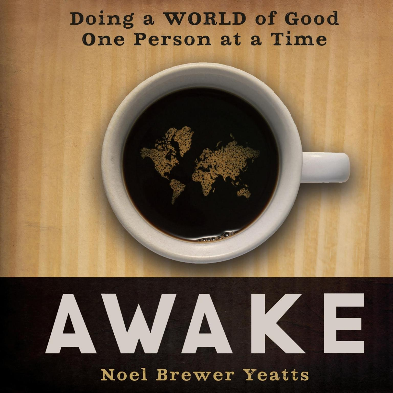 Printable Awake: Doing a World of Good One Person at a Time Audiobook Cover Art
