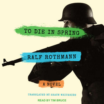 To Die in Spring: A Novel Audiobook, by Ralf Rothmann