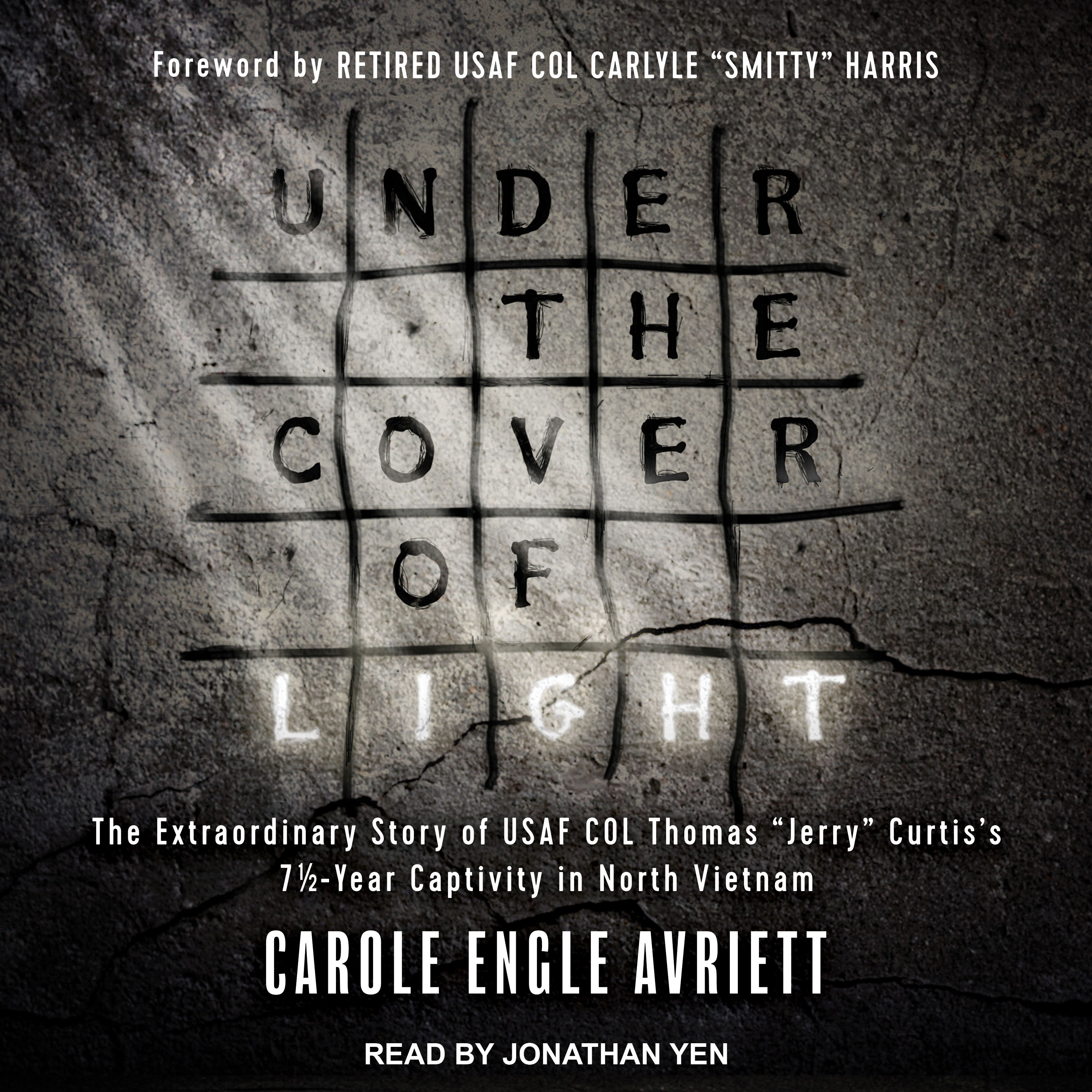 Printable Under the Cover of Light: The Extraordinary Story of USAF COL Thomas 'Jerry' Curtis's 7 1/2 -Year Captivity in North Vietnam Audiobook Cover Art