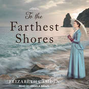 To the Farthest Shores Audiobook, by Elizabeth Camden