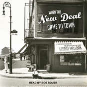 When the New Deal Came to Town: A Snapshot of a Place and Time with Lessons for Today Audiobook, by George Melloan