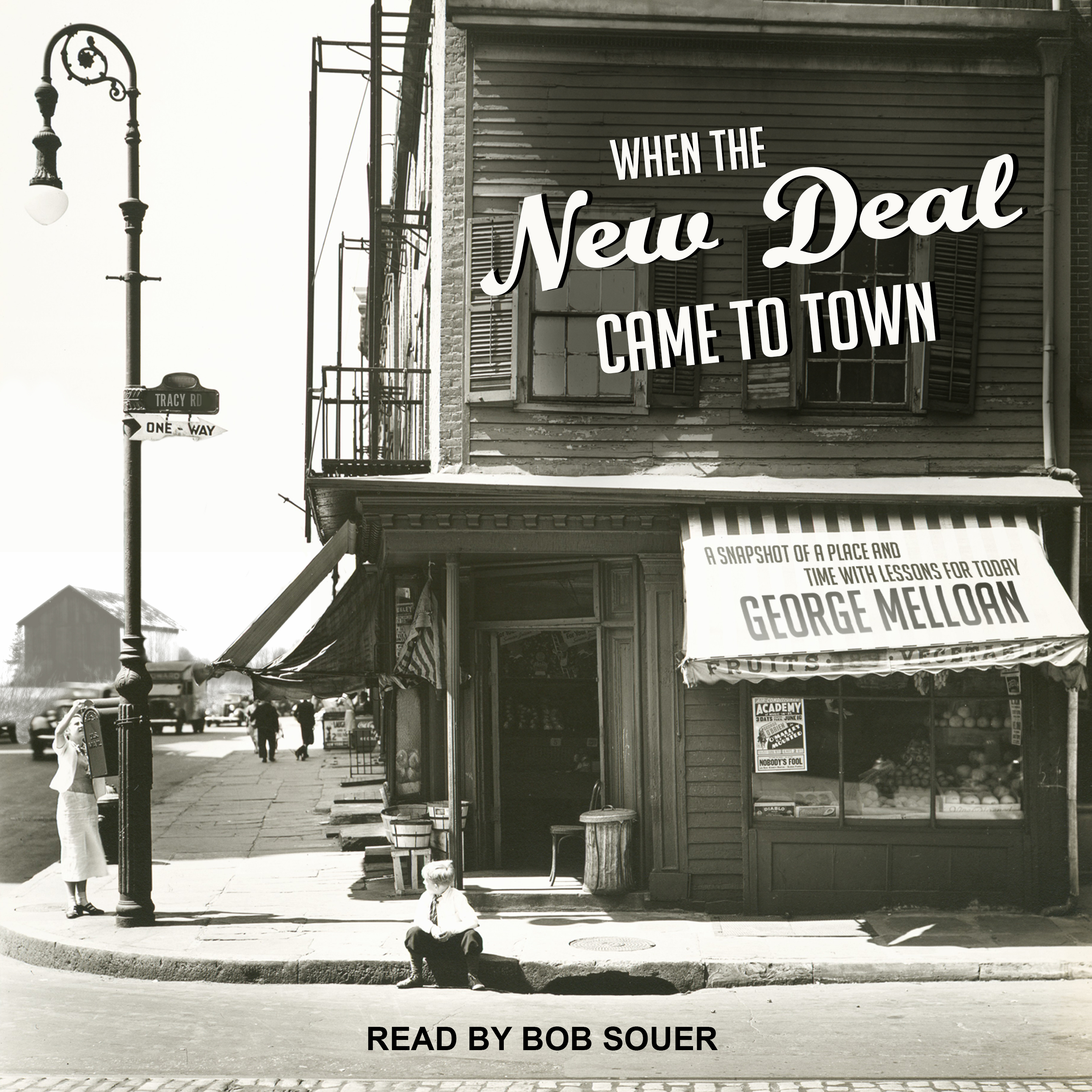 Printable When the New Deal Came to Town: A Snapshot of a Place and Time with Lessons for Today Audiobook Cover Art